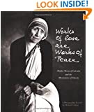 Works of Love Are Works of Peace: Mother Teresa and the Missionaries of Charity