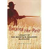 Burying The Past: Legacy of The Mountain Meadows Massacre ~ Jennifer Van Eenenaam