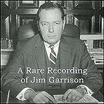 A Rare Recording of Jim Garrison | Jim Garrison