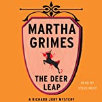 The Deer Leap: A Richard Jury Mystery, Book 6 (       UNABRIDGED) by Martha Grimes Narrated by Steve West