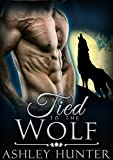 Romance: Tied To The Wolf: BBW Paranormal Shapeshifter Romance (Werewolf Romance, BBW Paranormal Romance, Shifter Romance)