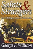 Saints and Strangers: Lives of the Pilgrim Fathers and Their Families