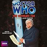 Doctor Who: The Ultimate Foe   Pip Baker,Jane Baker