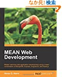 Mean Web Development: Master Real-time Web Application Development Using a Mean Combination of Mongodb, Express, Angularjs...