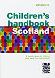 Child Poverty Action Group Children's Handbook Scotland: A Benefits Guide for Children Living Away from Their Parents 2014/15