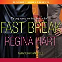 Fast Break (       UNABRIDGED) by Regina Hart Narrated by Shari Peele