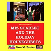 Miz Scarlet and the Holiday Houseguests: A Scarlet Wilson Mystery, Book 3 | Sara M. Barton