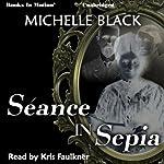 Seance in Sepia | Michelle Black