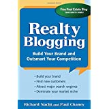 Realty Blogging: Build Your Brand and Out-Smart Your Competition ~ Richard Nacht