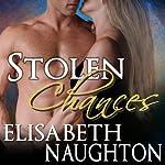 Stolen Chances: Stolen Series, Book 4 | Elisabeth Naughton