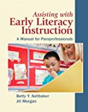 img - for Assisting with Early Literacy Instruction: A Manual for Paraprofessionals book / textbook / text book