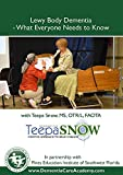 """Lewy Body Dementia: It Isn't Alzheimer's or Parkinson's Disease-What Everyone Needs to Know"" with Teepa Snow"