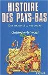 Histoire des Pays-Bas par Christophe de Voogd