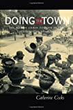 img - for Doing the Town: The Rise of Urban Tourism in the United States, 1850-1915 by Catherine Cocks (2001-08-06) book / textbook / text book