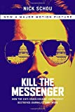 img - for Kill the Messenger (Movie Tie-In Edition): How the CIA's Crack-Cocaine Controversy Destroyed Journalist Gary Webb book / textbook / text book