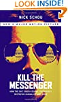 Kill the Messenger (Movie Tie-In Edit...