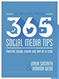 365 Social Media Tips: Master Social Media One Day At A Time (1)