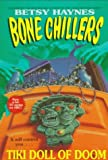 Tiki Doll of Doom (Bone Chillers) (0061064475) by Haynes, Betsy