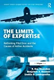 img - for The Limits of Expertise: Rethinking Pilot Error and the Causes of Airline Accidents book / textbook / text book