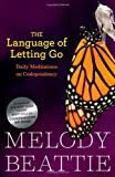 The Language of Letting Go: Hazelden Meditation Series (0894866370) by Beattie, Melody