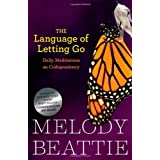The Language of Letting Go: Daily Meditations for Codependents (Hazelden Meditation Series) ~ Melody Beattie