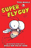 Super Fly Guy (0439951577) by Arnold, Tedd