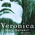Veronica (       UNABRIDGED) by Mary Gaitskill Narrated by Kathe Mazur