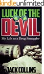 Luck of the Devil: My Life as a Drug...