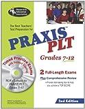 PRAXIS II PLT Grades 7-12 (REA) - The Best Test Prep for the PLT Exam: 2nd Edition (PRAXIS Teacher Certification Test Prep) (0738602337) by Editors of REA