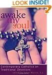 Awake My Soul: Contemporary Catholics...