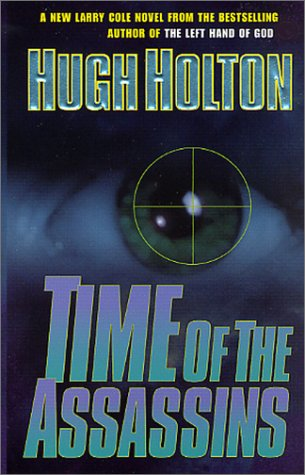 Time of the Assassins (Larry Cole), Hugh Holton