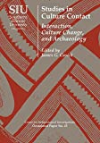 Studies in Culture Contact: Interaction, Culture Change, and Archaeology (Visiting Scholar Conference Volumes)
