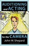 Auditioning and Acting for the Camera...