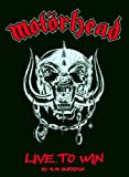 MOT�RHEAD - Live To Win