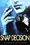 img - for Snap Decision by Robert Kitson (2000-07-17) book / textbook / text book
