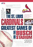 The St. Louis Cardinals - Greatest Games of Busch Stadium 1966-2005