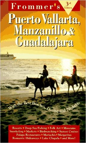 Frommer's Puerto Vallarta, Manzanillo & Guadalajara 1996-97
