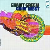 echange, troc Grant Green - Goin West