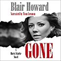 Gone: The Harry Starke Novels, Volume 5 Audiobook by Blair Howard Narrated by Tom Lennon