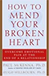 How to Mend Your Broken Heart: Overco...