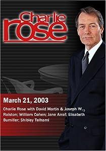 Charlie Rose with David Martin & Joseph W. Ralston; William Cohen; Jane Arraf; Elisabeth Bumiller; Shibley Telhami (March 21, 2003)