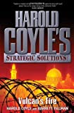 Vulcan's Fire: Harold Coyle's Strategic Solutions, Inc. (0765352370) by Coyle, Harold