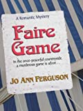 Faire Game (078626294X) by Jo Ann Ferguson