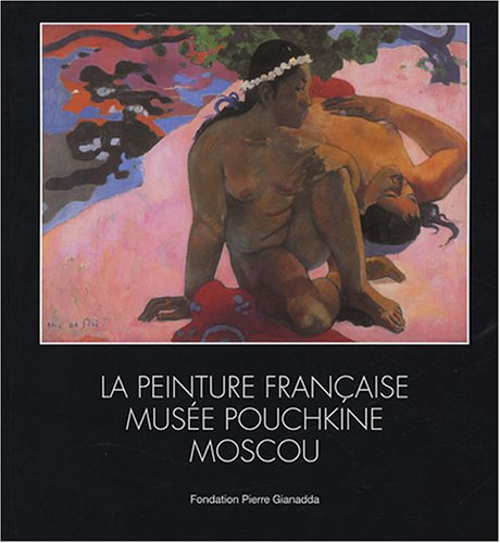 Peinture Française  / Expo 2005 - Relie: Musee Pouchkine Moscou