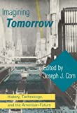 img - for Imagining Tomorrow: History, Technology, and the American Future book / textbook / text book