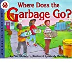 Where Does the Garbage Go?: Revised Edition (Let's-Read-and-Find-Out Science 2) (0060210540) by Paul Showers