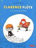 Clarence Flûte et le secret de Sybille par Sandrine Bonini