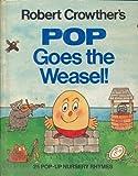 Pop Goes the Weasel: 25 Pop-Up Nursery Rhymes Robert Crowther