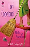 Mother of Prevention (Life, Faith & Getting It Right #4) (Steeple Hill Cafe) (0373785364) by Copeland, Lori