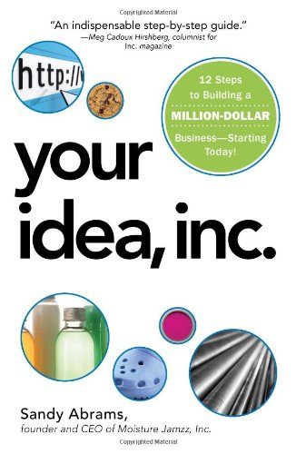 Your Idea, Inc.: 12 Steps To Building A Million Dollar Business - Starting Today! front-978949